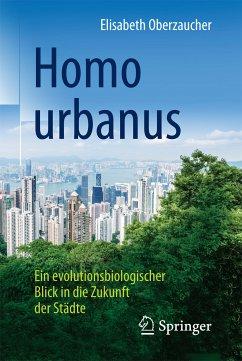 Homo urbanus (eBook, PDF) - Oberzaucher, Elisabeth