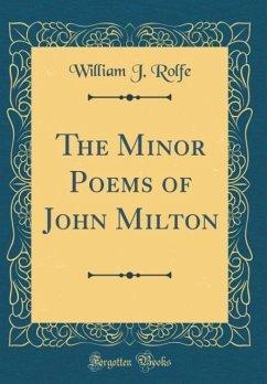 The Minor Poems of John Milton (Classic Reprint)