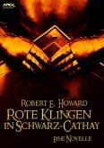 ROTE KLINGEN IN SCHWARZ-CATHAY - Eine Novelle (eBook, ePUB)