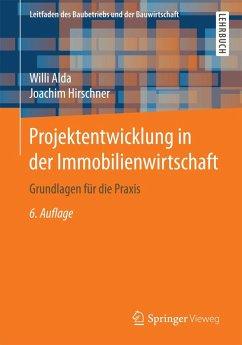 Projektentwicklung in der Immobilienwirtschaft (eBook, PDF) - Alda, Willi; Hirschner, Joachim