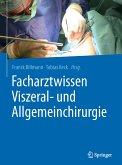Facharztwissen Viszeral- und Allgemeinchirurgie (eBook, PDF)