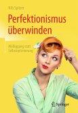 Perfektionismus überwinden (eBook, PDF)