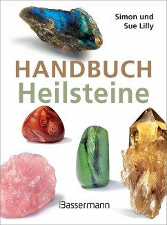 Handbuch Heilsteine (eBook, ePUB) - Lilly, Simon; Lilly, Sue