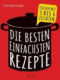 Die besten einfachsten Rezepte (eBook, ePUB)