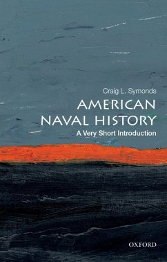American Naval History: A Very Short Introduction (eBook, ePUB) - Symonds, Craig L.