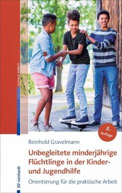 Unbegleitete minderjährige Flüchtlinge in der Kinder- und Jugendhilfe (eBook, ePUB) - Gravelmann, Reinhold