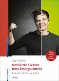 Motivierte Klienten trotz Zwangskontext (eBook, ePUB)