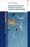 Achtsamkeitsbasierte Therapie und Stressreduktion MBCT/MBSR (eBook, ePUB)