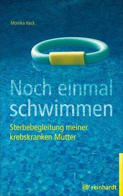 Noch einmal schwimmen (eBook, ePUB) - Keck, Monika