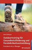Outdoortraining für Gesundheitsförderung und Persönlichkeitsentwicklung (eBook, ePUB)
