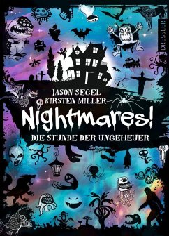 Die Stunde der Ungeheuer / Nightmares! Bd.3 (Mängelexemplar) - Miller, Kirsten;Segel, Jason