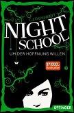Um der Hoffnung willen / Night School Bd.4 (Mängelexemplar)