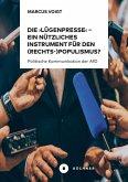 Die 'Lügenpresse' – Ein nützliches Instrument für den (Rechts-)Populismus? (eBook, PDF)