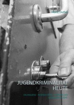 Jugendkriminalität heute (eBook, ePUB)