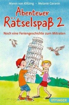 Abenteuer Rätselspaß 2. Noch eine Feriengeschichten zum Mitraten (Mängelexemplar) - Klitzing, Maren von