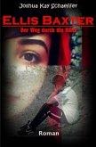 Ellis Baxter - Der Weg durch die Hölle