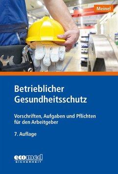 Betrieblicher Gesundheitsschutz - Meinel, Hubert