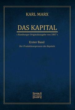 Das Kapital - Karl Marx. Hamburger Originalausgabe von 1867 - Marx, Karl