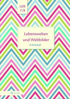 Lebenswelten und Weltbilder Klassen 7/8 - Eisenschmidt, Helge
