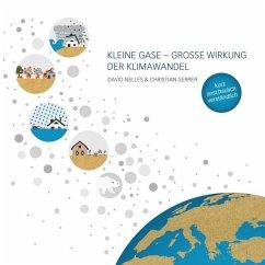 Kleine Gase - Große Wirkung - Nelles, David; Serrer, Christian
