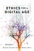 Ethics for a Digital Age, Vol. II