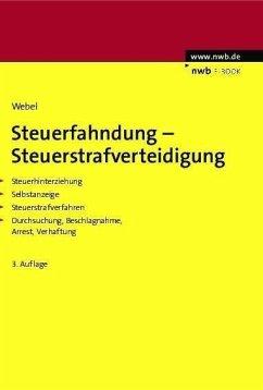 Steuerfahndung-Steuerstrafverteidigung (eBook, PDF) - Webel, Karsten