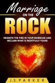 Marriage On The Rock: Reignite the Fire In Your Relationship And Reclaim What Is Rightfully Yours (eBook, ePUB)
