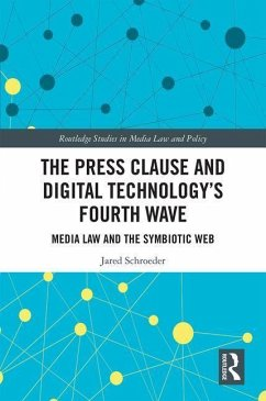The Press Clause and Digital Technology's Fourth Wave - Schroeder, Jared (Southern Methodist University, USA)