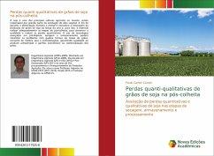 Perdas quanti-qualitativas de grãos de soja na pós-colheita - Coradi, Paulo Carteri