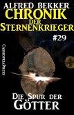 Die Spur der Götter - Chronik der Sternenkrieger #29 (Alfred Bekker's Chronik der Sternenkrieger, #29) (eBook, ePUB)
