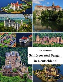 Die schönsten Schlösser und Burgen in Deutschla...