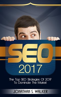 SEO 2017: The Top SEO Strategies of 2017 to Dom...