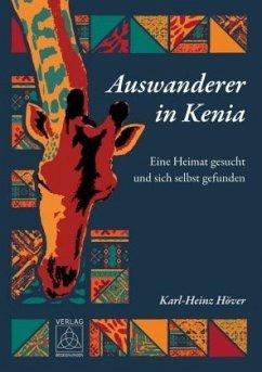 Auswanderer in Kenia - Höver, Karl-Heinz