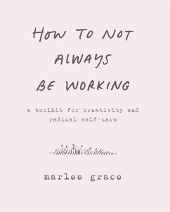 How to Not Always Be Working - Grace, Marlee