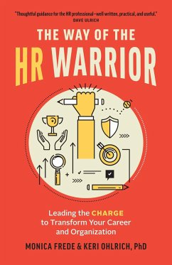 The Way of the HR Warrior: Leading the Charge t...