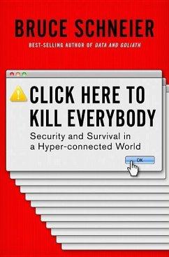 Click Here to Kill Everybody - Schneier, Bruce