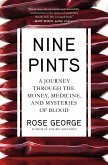 Nine Pints: A Journey Through the Money, Medicine, and Mysteries of Blood
