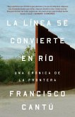 La Línea Se Convierte En Río: Una Crónica de la Frontera