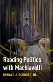 Reading Politics with Machiavelli