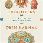 Evolutions: Fifteen Myths That Explain Our World