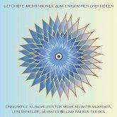 Geführte Meditationen zum Entspannen und Heilen (MP3-Download)