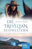 Die Trevelyan-Schwestern: Gabe des Stolzes (eBook, ePUB)