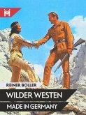Wilder Westen made in Germany (eBook, ePUB)