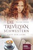 Die Trevelyan-Schwestern: Café der Liebe (eBook, ePUB)