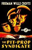 The Pit-Prop Syndicate (Detective Club Crime Classics) (eBook, ePUB)