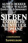 Sammelband Sieben exotische Abenteuerromane (eBook, ePUB)