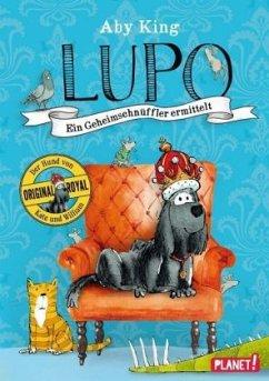 Lupo - Ein Geheimschnüffler ermittelt Bd.1 (Mängelexemplar) - King, Aby