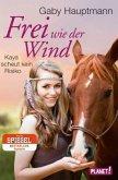 Kaya packt an / Frei wie der Wind Bd.3 (Mängelexemplar)