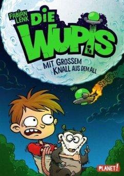 Mit großem Knall aus dem All / Die Wupis Bd.1 (Mängelexemplar) - Lenk, Fabian