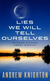 Lies We Will Tell Ourselves (eBook, ePUB)